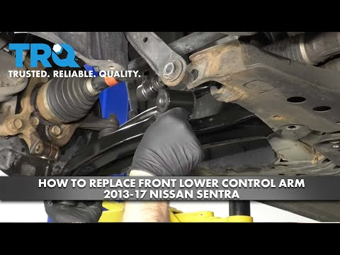 How to Replace Front Lower Control Arm 2013-17 Nissan Sentra