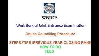 Wbjee & Jee(main) counseling  procedure/tips/date/previous year rank
