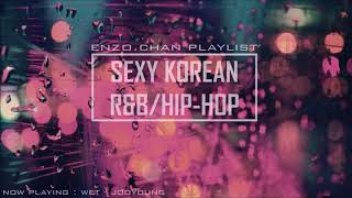 Sexy Korean R&B/Hip-Hop Playlist