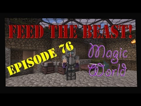 Minecraft 1.4.7 Feed The Beast Magic World Let's Play Episode 76