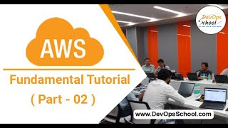 AWS Fundamental Tutorial for Beginners with Demo 2020 ( Part - 02 ) — By DevOpsSchool