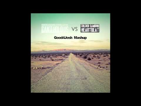 Can't Hold Us VS Heartbeat - Macklemore + Childish Gambino (Good4Josh Mashup) (1080p HD)
