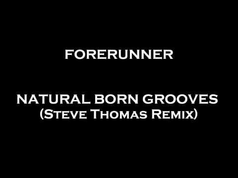 Forerunner - Natural Born Grooves (Steve Thomas Remix)