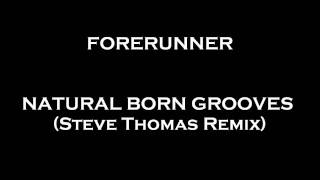 Forerunner - Natural Born Grooves (Steve Thomas Remix)