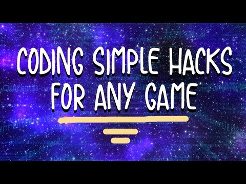 Coding Simple Hacks For Any Game!