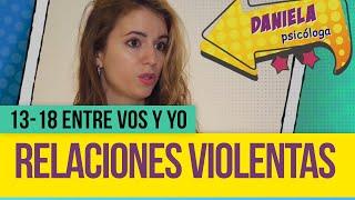 Relaciones violentas - 13-18 entre vos y yo