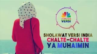 Top Hits -  Sholawat Versi India Chalte Chalte Ya Muhaimin