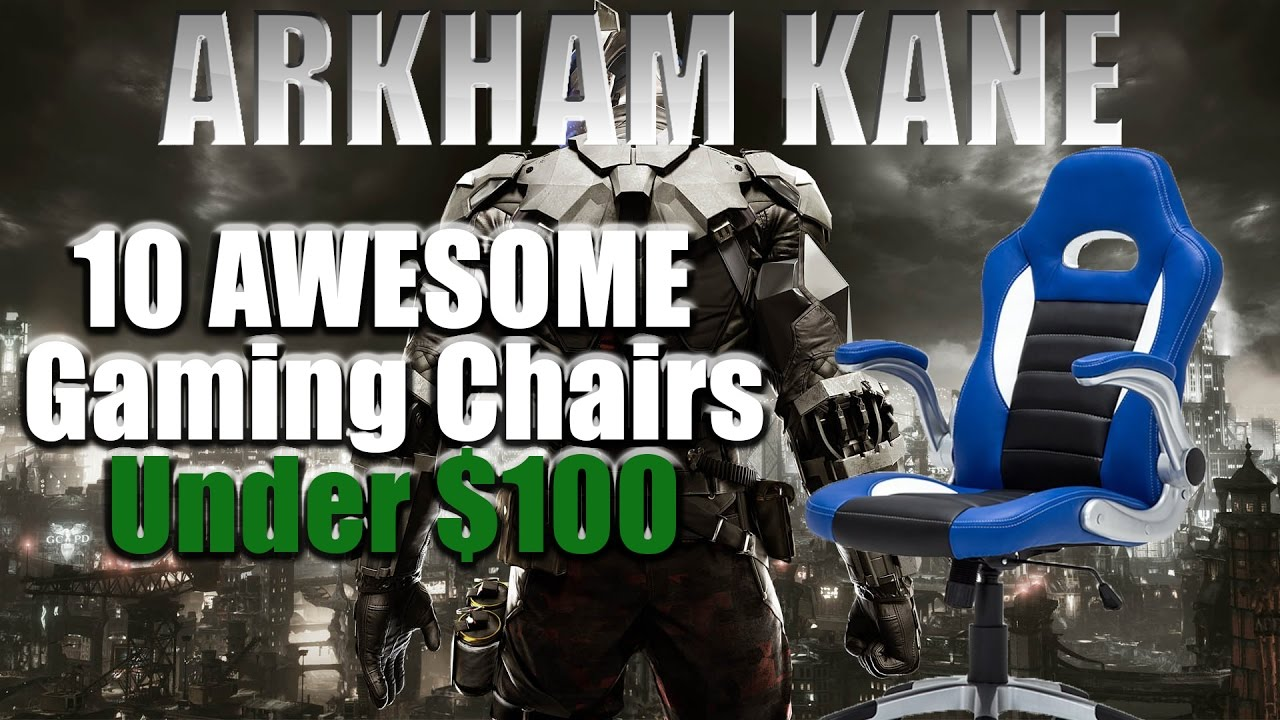 10 AWESOME GAMING CHAIRS UNDER 100  YouTube
