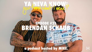 YNK: you know what I mean? #21 - Brendan Schaub