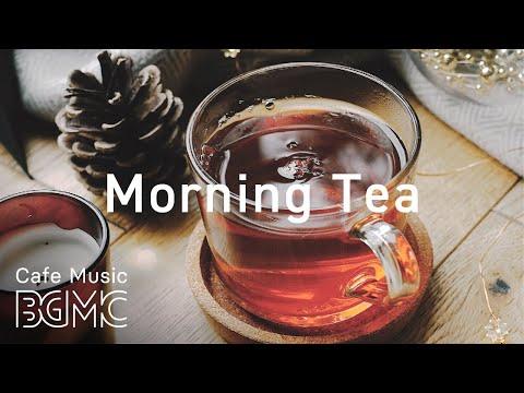 Morning Tea Music Playlist - Relaxing Bossa Nova & Jazz For Crisp Morning