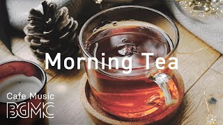 Morning Tea Music Playlist - Relaxing Bossa Nova & Jazz For Crisp Morning