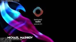 Textured Radio 021 Guest Mix - Michael Mashkov