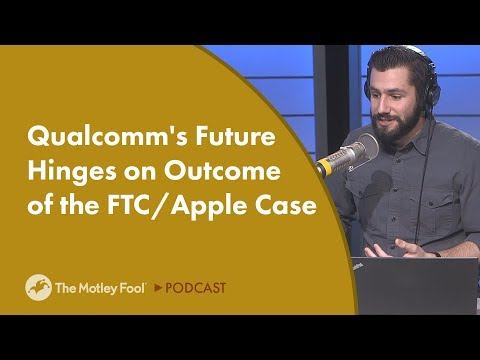 Qualcomm's Future Hinges on Outcome of the FTC/Apple Case