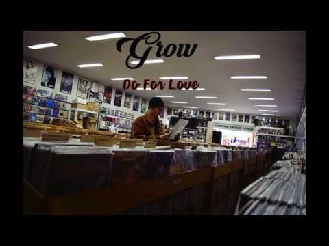 Grow - Do For Love - Álbum Completo
