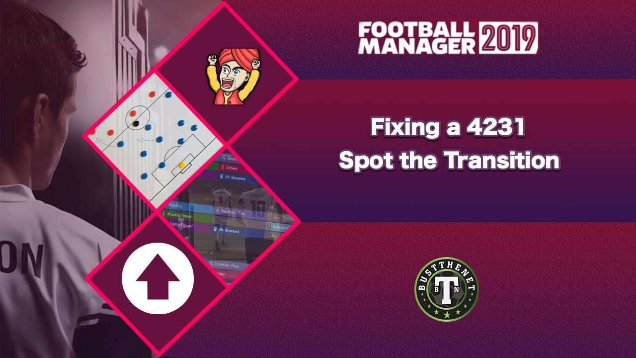 Fixing a 4231 - How to spot the Bad Transition Football Manager 2019