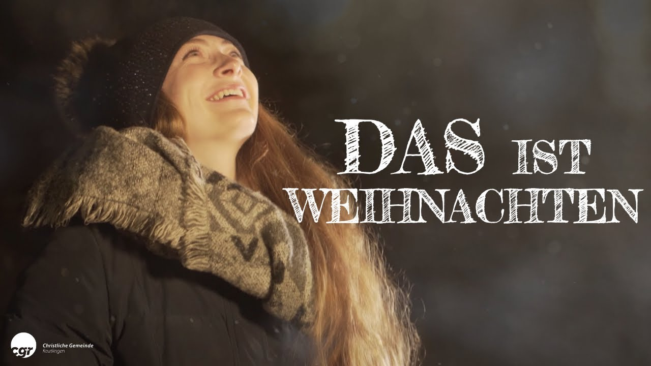 DAS IST WEIHNACHTEN! | Christliche Gemeinde Reutlingen