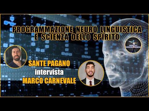 PROGRAMMAZIONE NEURO LINGUISTICA E SCIENZA DELLO SPIRITO SANTE PAGANO intervista MARCO CARNEVALE