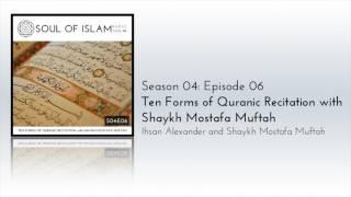 S04E06: Ten Forms of Quranic Recitation with Shaykh Mostafa Muftah