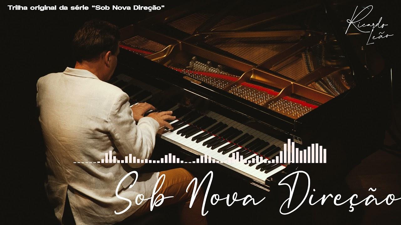 """Ricardo Leão - Sob Nova Direção (Trilha Sonora Original - Tema de Abertura - """"Sob Nova Direção)"""