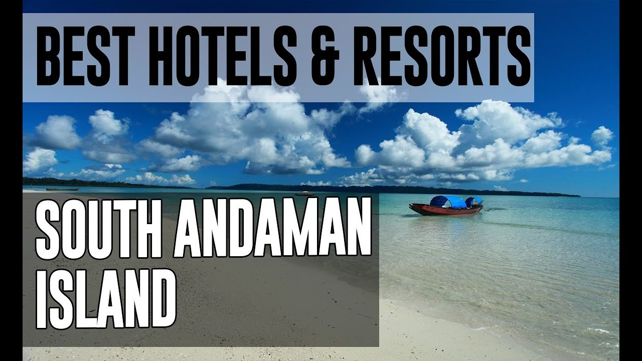 Best Hotels And Resorts In South Andaman Island India