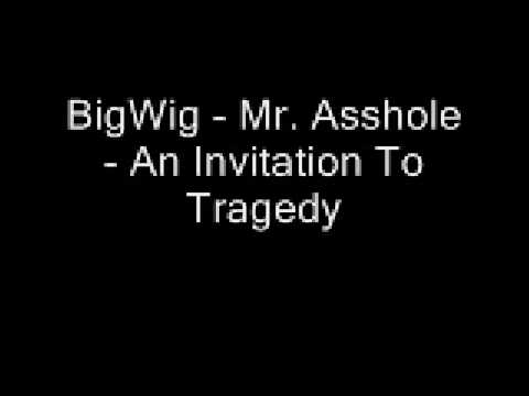 BigWig - Mr. Asshole