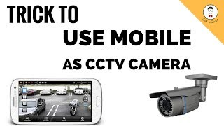 Android Mobile as CCTV/Survelliance Camera Trick 2017   Best Camera Trick ever