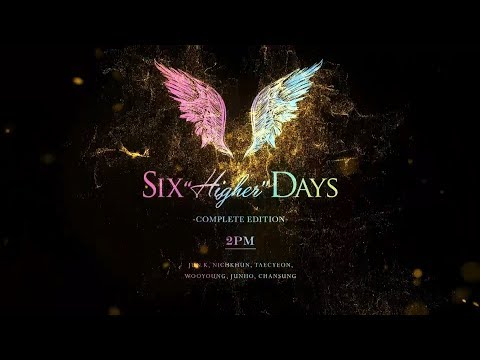 """「2PM Six """"HIGHER"""" Days -COMPLETE EDITION-」TEASER"""