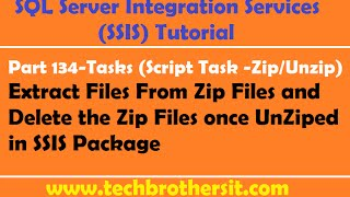 SSIS Tutorial Part 134-Extract files from Zip Files & Delete Zip Files once UnZiped in SSIS Package