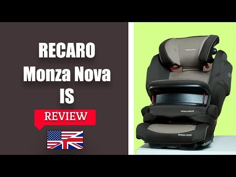 Recaro Monza Nova IS - Child Car Seat FULL Review