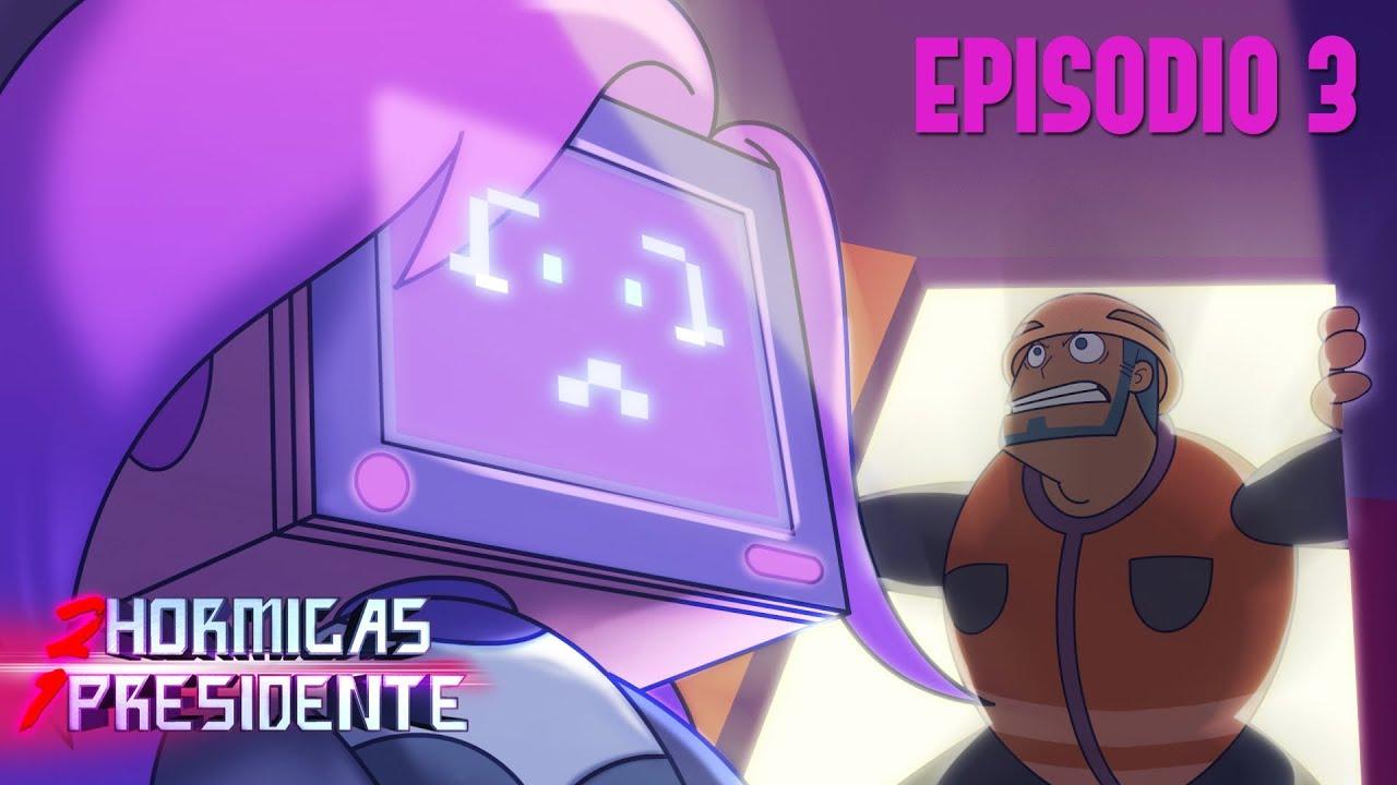 2 Hormigas 1 Presidente - EP 3: Hally (Parte 2)