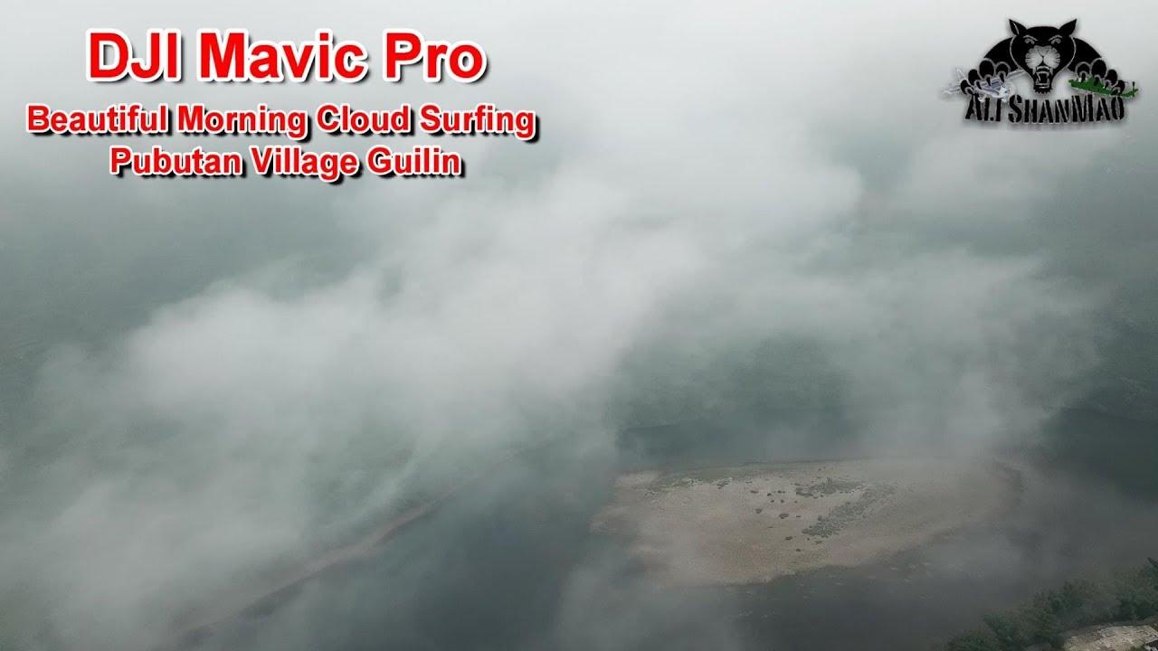 Dream Vacation DJI Mavic Pro Cloud Surfing Beautiful Guilin China