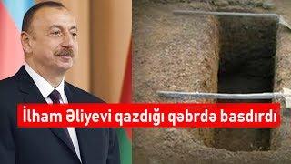 Məhəmməd Mirzəli İlham Əliyevi diri-diri gömdü.!