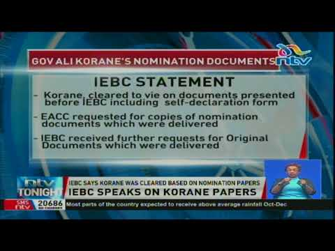 IEBC says governor Korane was cleared based on nomination papers