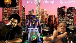 2Pac Ft Notorious B.I.G & Ice Cube - Do Ya Thang Remix [GDj & David92Cent] (New 2013)