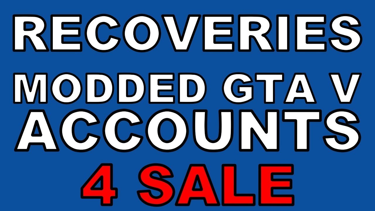 Recoveries modded gta 5 accounts on sale now 360 for Fenetre sale gta 5