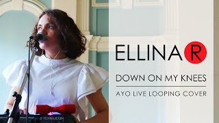 ELLINA R - Down on my knees (Ayo vocal live looping cover) VoiceLive 3 Extreme TC-Helicon