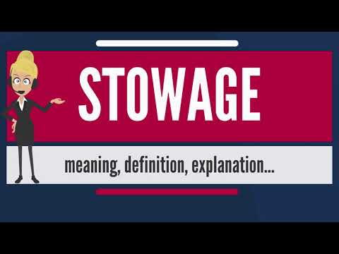 What is STOWAGE? What does STOWAGE mean? STOWAGE meaning, de