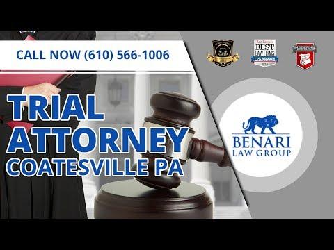 Trial Attorney Coatesville PA | Call (610) 566-1006