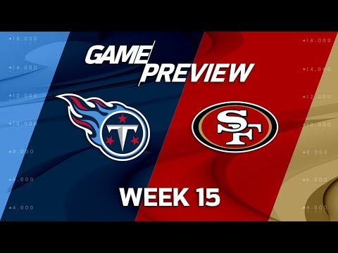 Tennessee Titans vs. San Francisco 49ers | NFL Week 15 Game Preview | NFL
