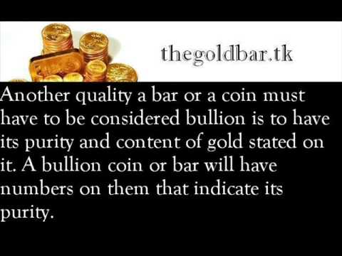 (Buying Gold Bullion) How To Know Its Gold Bullion