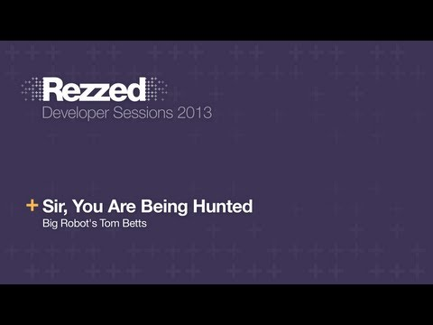 Sir, You Are Being Hunted - Rezzed 2013 Developer Sessions