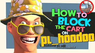 TF2: How to Block the Cart on pl_hoodoo (Griefing)