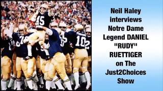 "Neil Haley W Notre Dame Legend DANIEL ""RUDY"" RUETTIGER on The Just2Choices Show"