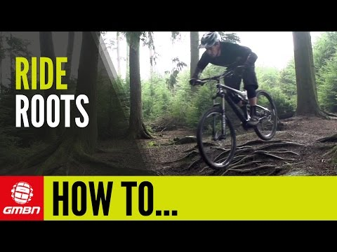 How To Ride Roots On Your Mountain Bike – Tips For Riding Na