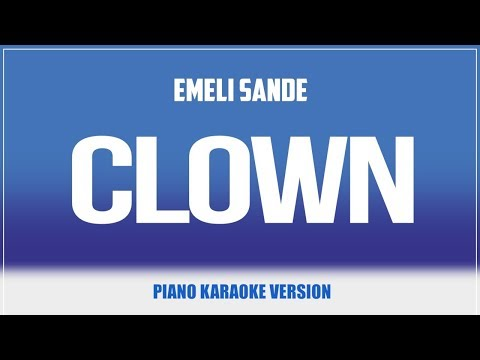 Clown (Piano Version) KARAOKE - Emeli Sande