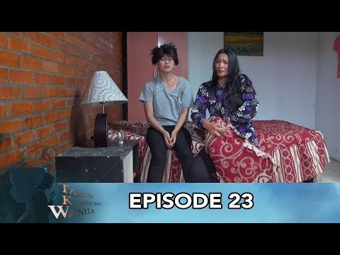 Tangis Kehidupan Wanita Episode 23 Part 3 - Hidupku Menderita Karena Mantan Kekasih Yang Mendendam