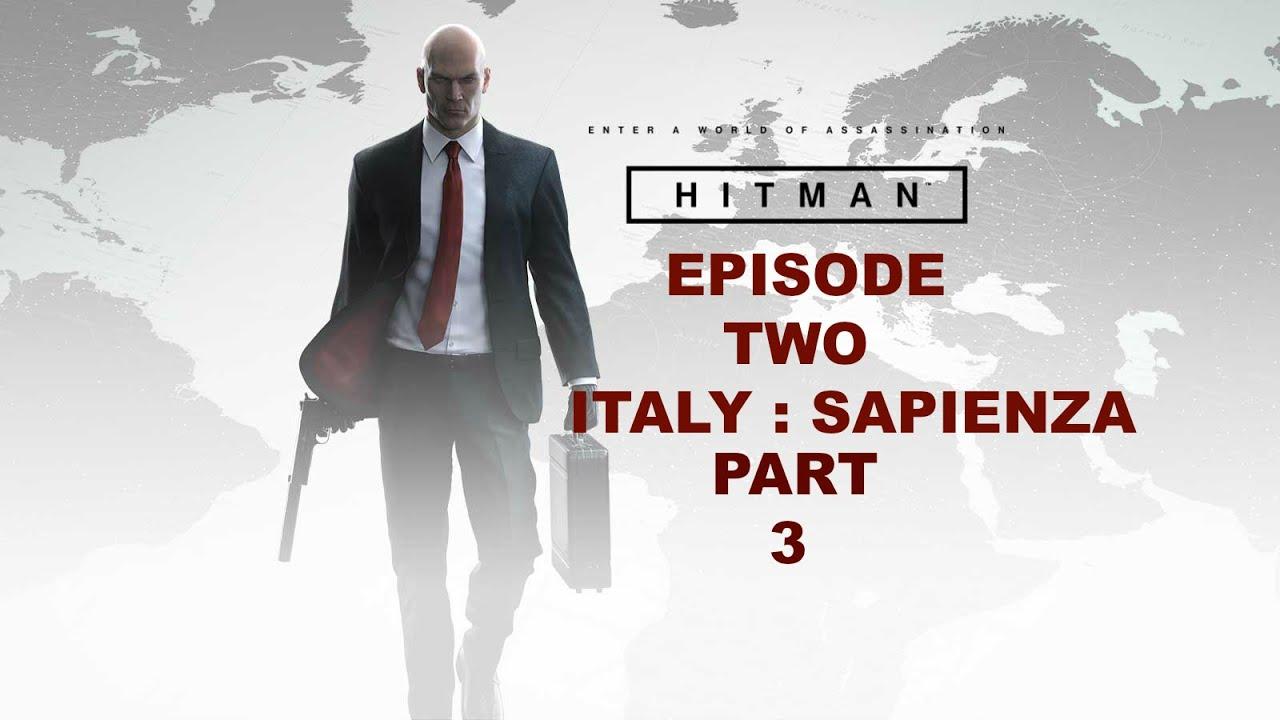 Hitman - Gameplay - (Ps4) - Episode 2 - Sapienza - Part 3 - Hostile Environment - YouTube