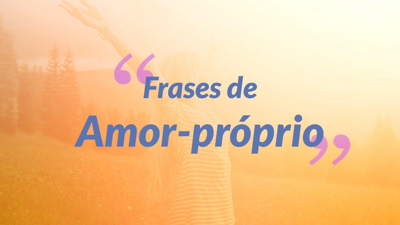 50 Frases De Amor Próprio Para Mimar Sua Autoestima Pensador