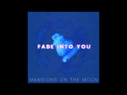 Fade Into You - Mazzy Star x Mansions On The Moon HD