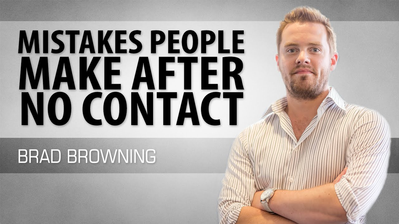 Mistakes People Make After No Contact (And How To Fix Them!) - YouTube
